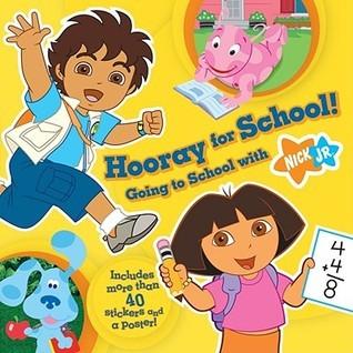 Hooray for School!: Going to School with Nick Jr.