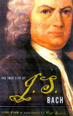 The True Life Of J.S. Bach