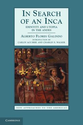 in-search-of-an-inca-identity-and-utopia-in-the-andes