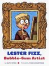 Lester Fizz by Ruth Spiro