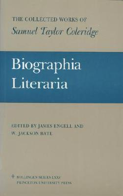 Biographia Literaria: Biographical Sketches of my Literary Life & Opinions