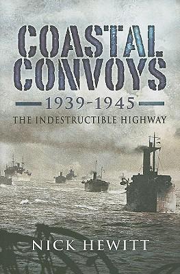 coastal-convoys-1939-1945-the-indestructible-highway