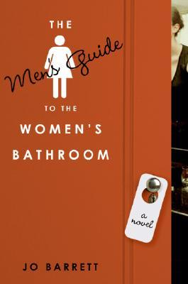 The Men's Guide to the Women's Bathroom by Jo Barrett