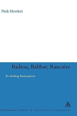 Badiou, Balibar, Ranciere by Nick Hewlett