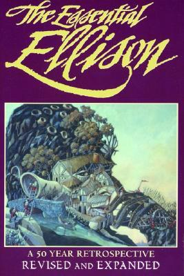 The Essential Ellison by Harlan Ellison