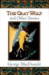 The Gray Wolf and Other Fantasy Stories