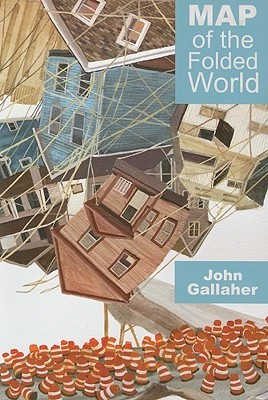 Map of the Folded World by John Gallaher
