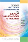 Doing Action Research in Early Childhood Studies: A Step by Step Guide