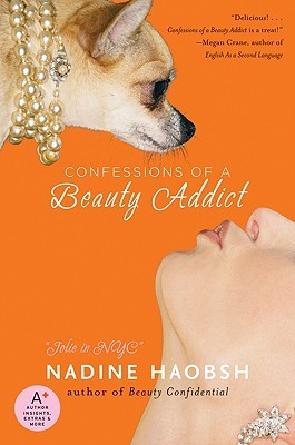 Confessions of a Beauty Addict by Nadine Jolie Courtney