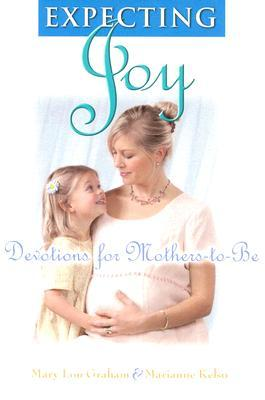 Expecting Joy: Devotions for Mothers-To-Be