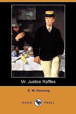 Mr. Justice Raffles by E.W. Hornung