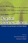 Digital Generations: Children, Young People, and the New Media
