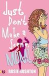 Just Don't Make a Scene, Mum! (Leehampton, #1)