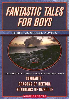 Fantastic Tales for Boys: Dragon's Nest / The Capture / The Mayflower Project (Dragons of Deltora, #1 ; Guardians of Ga'hoole, #1 ; Remnants, #1)