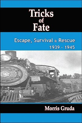 Tricks of Fate: Escape, Survival and Rescue 1939 - 1945