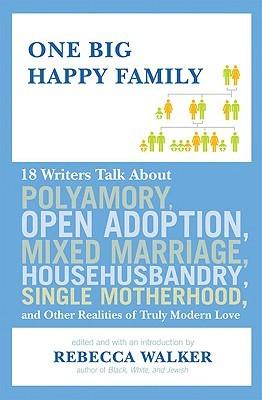 One Big Happy Family by Rebecca Walker