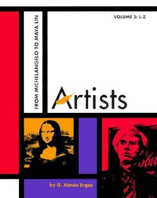 Artists - Volumes 1 & 2: From Michelangelo to Maya Lin