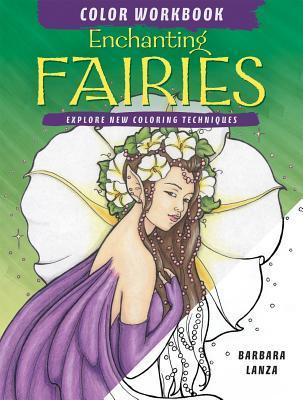 Enchanting Fairies Color Workbook: Explore New Coloring Techniques