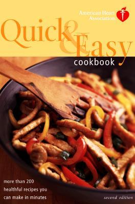 American Heart Association Quick & Easy Cookbook: More Than 200 Healthful Recipes You Can Make in Minutes