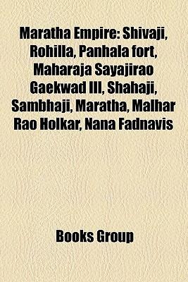 Maratha Empire: Shivaji, Rohilla, Panhala Fort, Maharaja Sayajirao Gaekwad III, Shahaji, Sambhaji, Maratha, Malhar Rao Holkar, Nana Fa