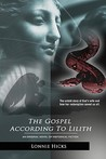 The Gospel According To Lilith: An Original Novel of Historical Fiction