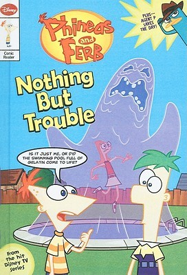 Nothing but Trouble (Phineas and Ferb Junior Graphic Novel, #1)
