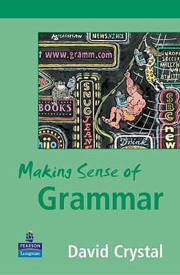 Making Sense Of Grammar by David Crystal