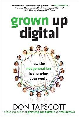 Grown Up Digital by Don Tapscott