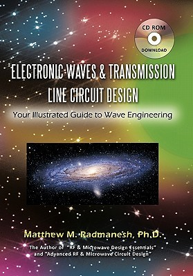Electronic Waves & Transmission Line Circuit Design: Your Illustrated Guide to Wave Engineering