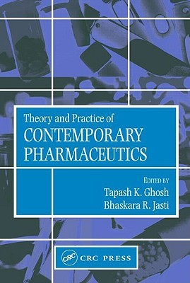 Theory and Practice of Contemporary Pharmaceutics MOBI PDF 978-0415288637 por Tapash K. Ghosh