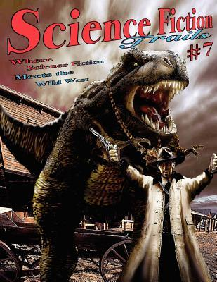 Science Fiction Trails 7: Where Science Fiction Meets the Wild West