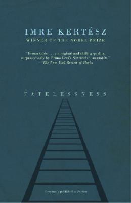 Fatelessness by Imre Kertész