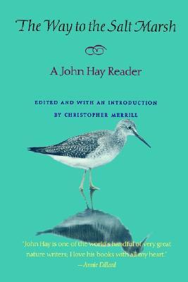The Way to the Salt Marsh: A John Hay Reader