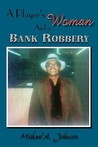 A Player's Woman and a Bank Robbery
