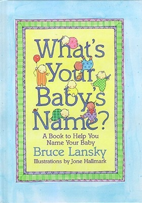 What'S Your Baby'S Name? : A Book To Help You Name Your Baby