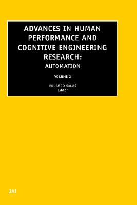 Advances in Human Performance and Cognitive Engineering Research, Volume 2: Automation