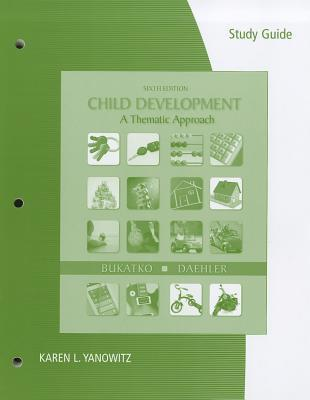 Child Development: A Thematic Approach--Study Guide