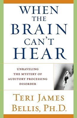 When the Brain Can't Hear by Teri James Bellis