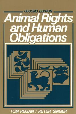 Animal rights and human obligations by Tom Regan