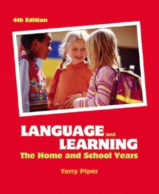 Language and Learning: The Home and School Years