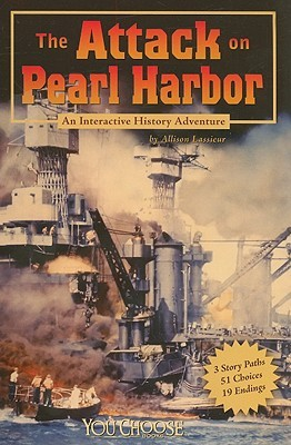The Attack on Pearl Harbor: An Interactive History Adventure