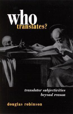 who-translates-translator-subjectivities-beyond-reason