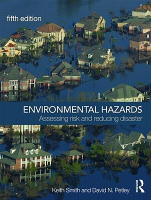 Environmental Hazards: Assessing Risk and Reducing Disaster