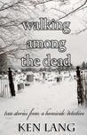 Walking Among The Dead