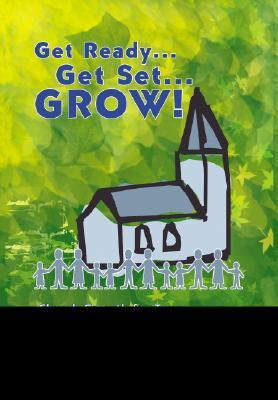 Get Ready Get Set Grow!: Church Growth for Town and Country Congregations