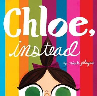 Chloe, Instead by Micah Player