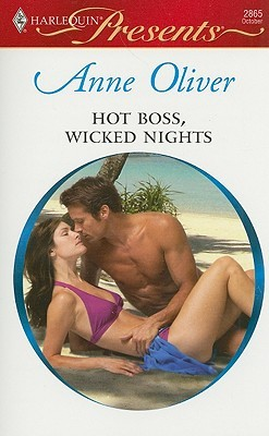 Hot boss, wicked nights by Anne Oliver
