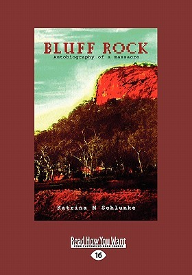 Bluff rock autobiography of a massacre by katrina m schlunke bluff rock autobiography of a massacre fandeluxe Images