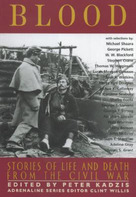 Blood: Stories of Life and Death from the Civil War