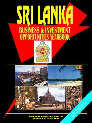 Sri Lanka Business and Investment Opportunities Yearbook